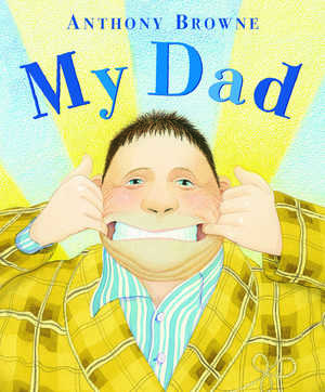 2000   My dad can wrestle with giants, eat like a horse, swim like a fish ...Can yours? This is a brilliant, humorous look at fatherhood from a child's point of view, from this multi-award-winning author/illustrator.
