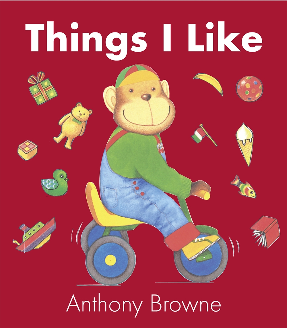 1989    Painting and riding a bike, building sand-castles, watching TV, playing with friends - Anthony Browne depicts a toddler's favourite activities in 'Things I Like'. The central character is an appealing chimp.