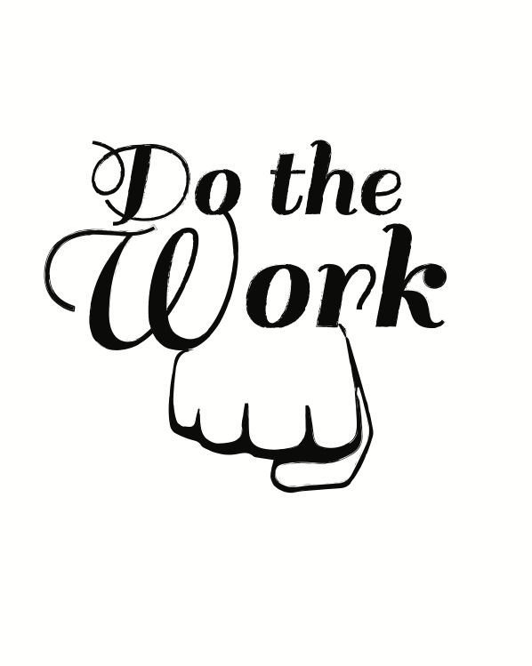Do the Work