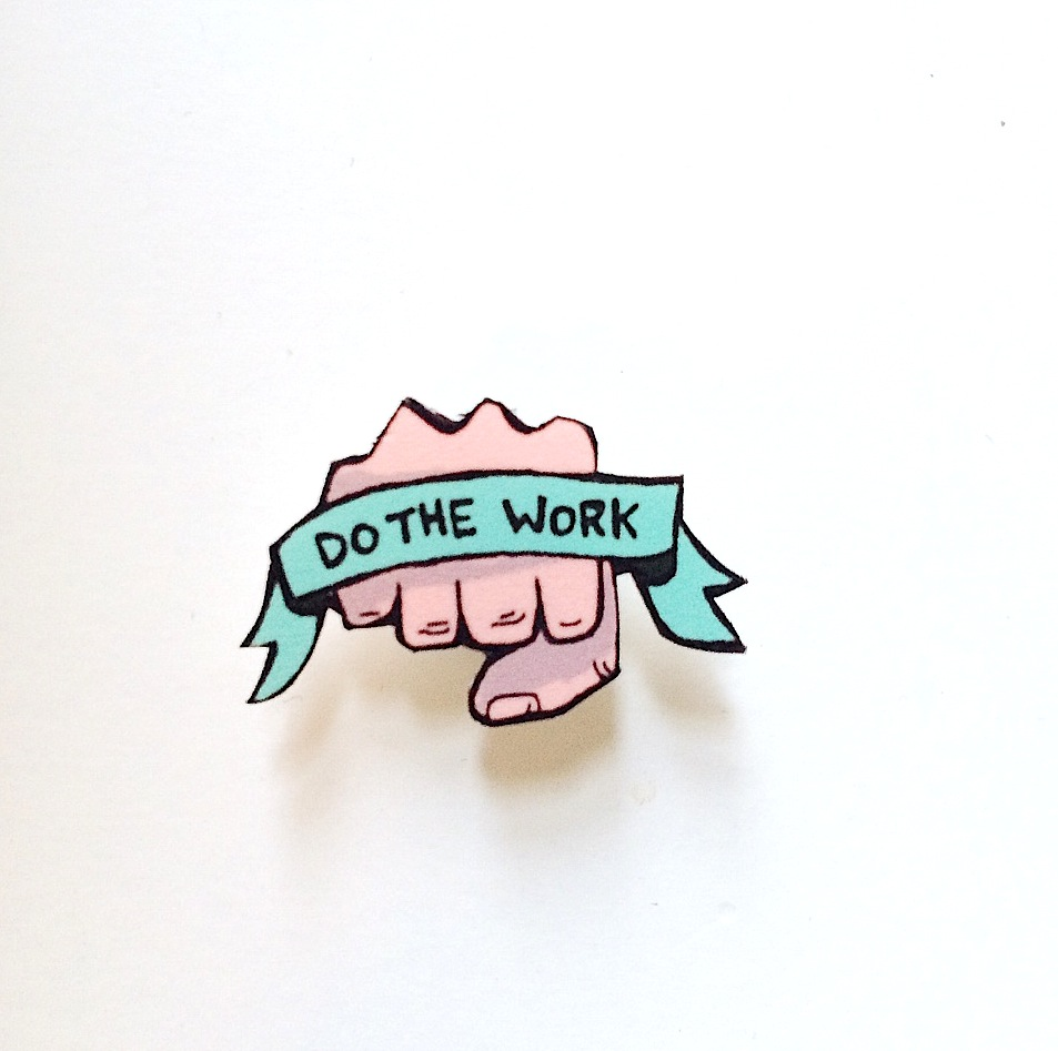Do the Work pin. Kelsey Davis Design