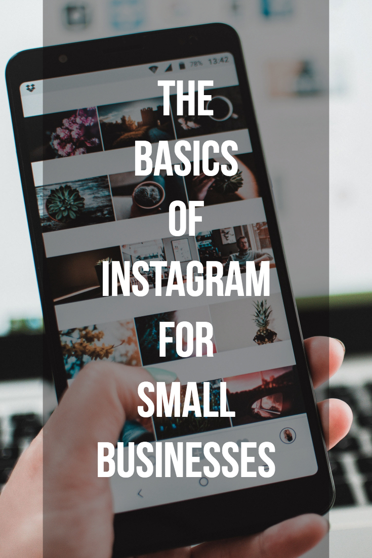 The Basics Of Instagram For Small Businesses