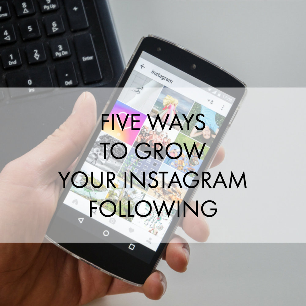5 ways to grow your instagram following