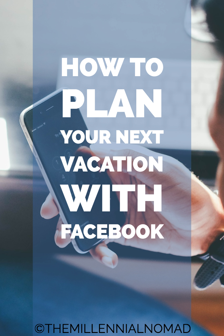 how to plan your next trip with facebook