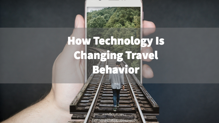 how technology is changing travel behaviour