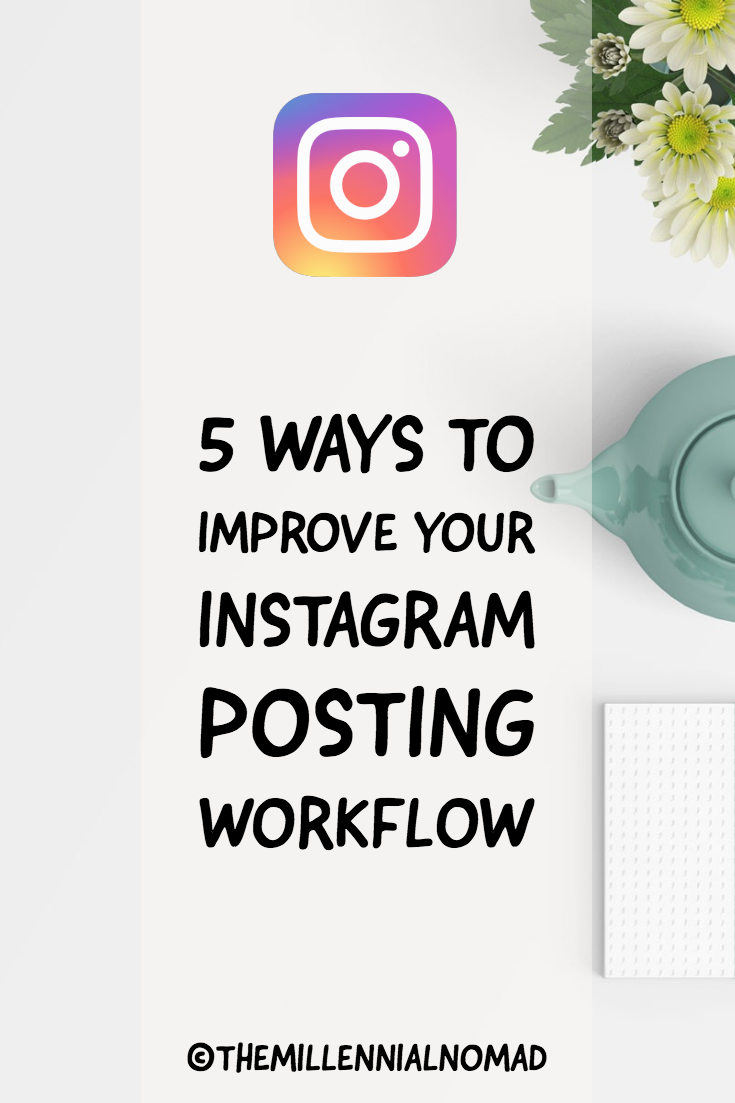 Discover 5 ways to improve your instagram working workflow