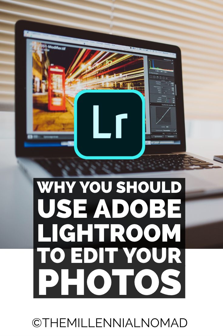 Why You Should Use Adobe Lightroom To Edit Your Photos