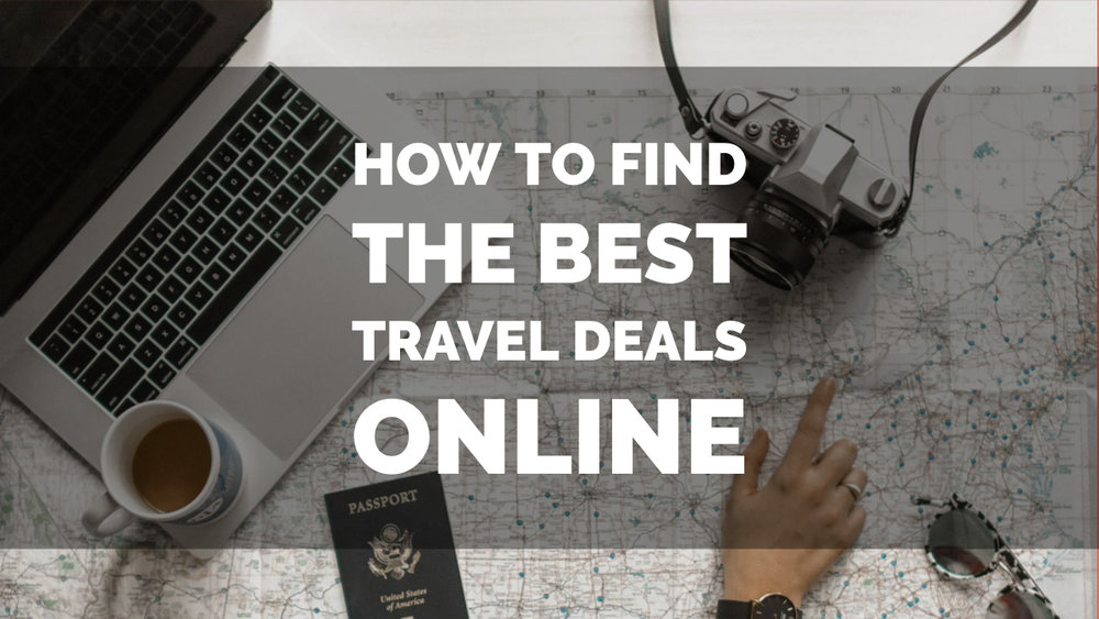 HOW TO FIND THE BEST TRAVEL DEALS ONLINE - TripValet