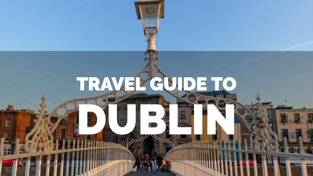 Travel Guide To Dublin
