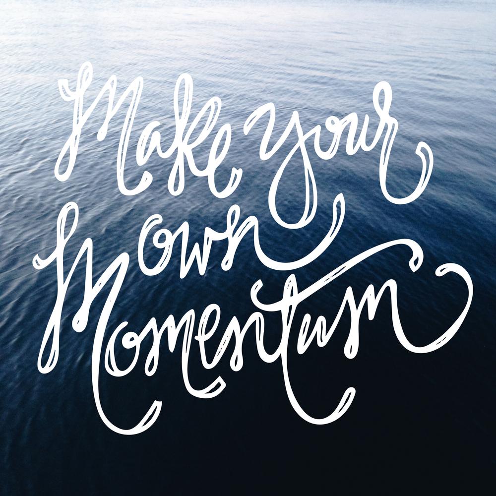 SOA_handleterring-quote_make-your-own-momentum.jpg