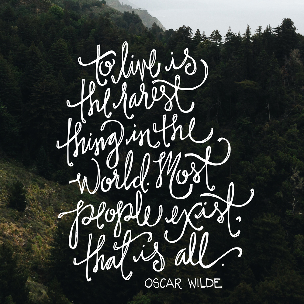 SOA_quote-handlettering_to-live-is-the-rarest-thing.jpg