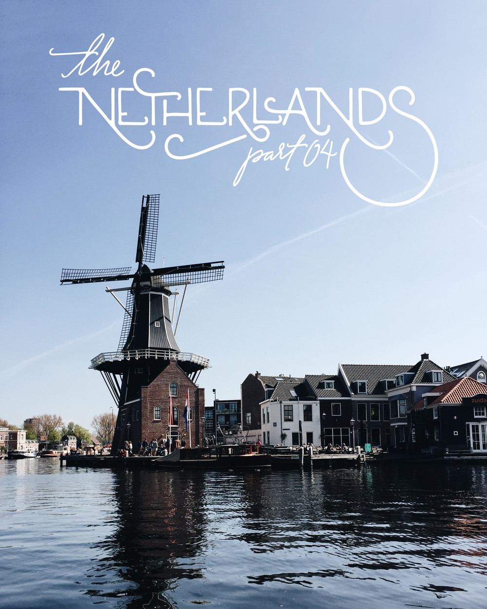 The Netherlands: Dutch Cities | Part 02 | Sea of Atlas