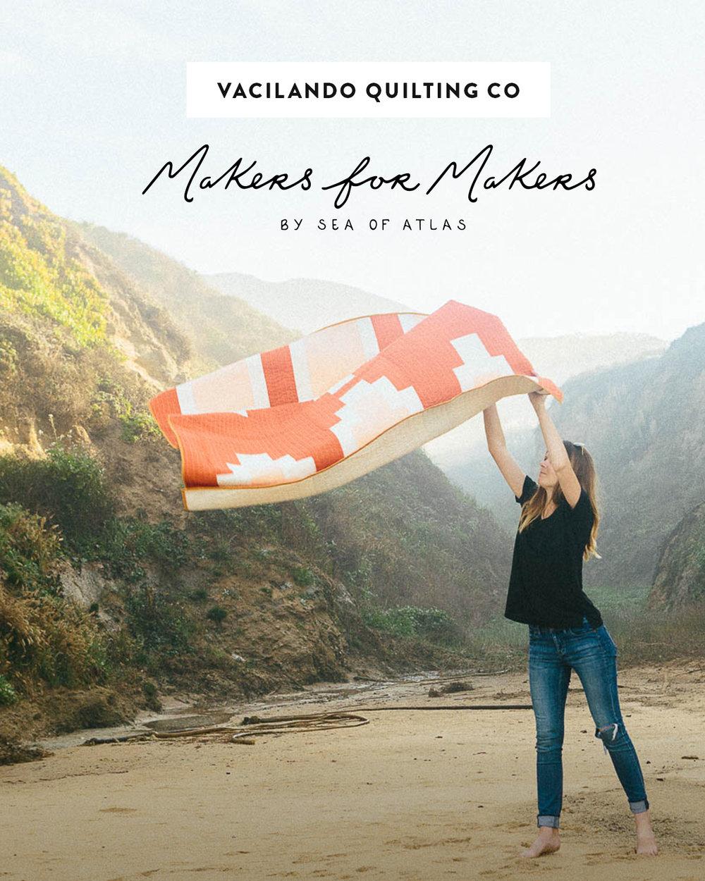 Makers for Makers: Vacilando Quilting Co | Sea of Atlas