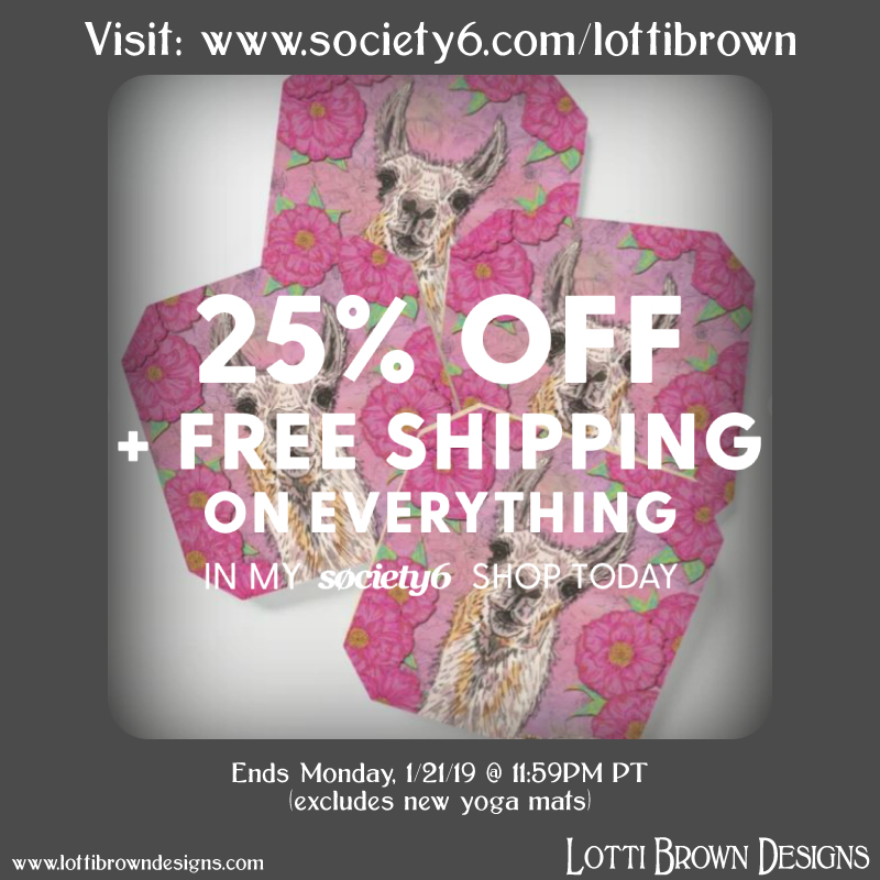 25% off everything plus free shipping, today only in my Society6 store - no code needed