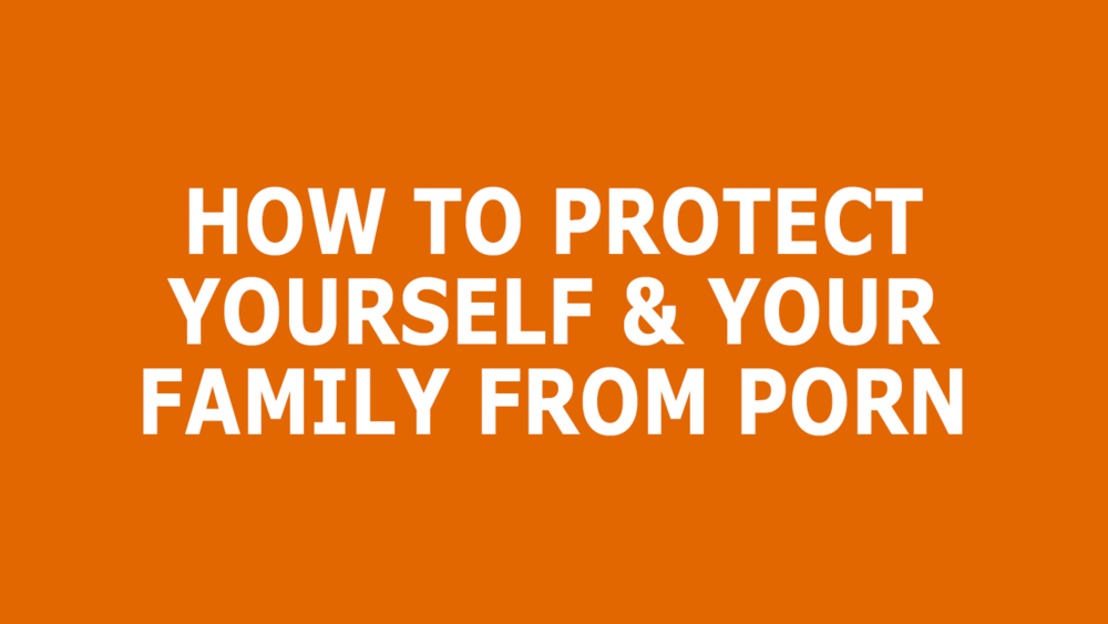 Protect-Family-From-Porn.png