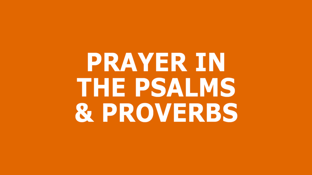 Prayer-In-Psalms-And-Proverbs.png