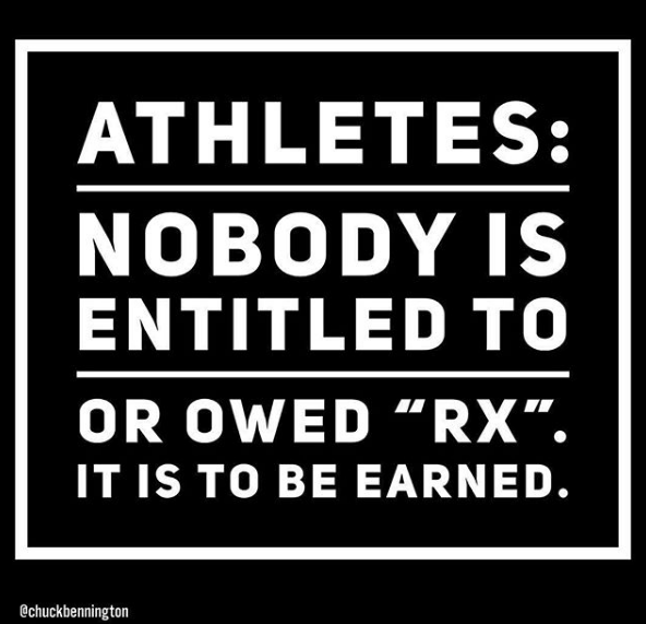 """Perspective: If you've been in CrossFit as a sport and community for a significant amount of time, you remember when being able to """"RX"""" a WOD was an aspirational goal, not a default expectation.  Early on, most of us scaled most of the workouts, most of the time. We would knock out theCrossFit""""Mainsite"""" or """"Mothership"""" WOD to the best of our ability, and then our load/time/reps/rounds would """"Post to comments"""" on crossfit.com, with what scales or substitutions we used to preserve the intent of the programming.  In 2006/2007 it was not uncommon that a higher skill or heavier load WOD would have LITERAL handful of fire breathers earn the right to post """"RX"""" next to their score.  Being able to RX specific Girl and Hero WODs were goals that guided much of the fitness journey for significant amounts of time. I spent years working toward my goals of RX """"Isabel"""", """"Nate"""", and """"Nasty Girls"""".  As a coach and affiliate owner, I have absolutely heard the groans of an RX piece of programming being """"too hard"""" many times. On the interwebz I have certainly read and continue to read complaints of the same nature. Change your perspective.  If the RX isn't considerably difficult, how are we supposed to forge elite fitness as a community? If everybody can do everything as RX, then it's not special. It has no sense of achievement or accomplishment. Nobody is forced to set goals. Nobody has a higher level of fitness to work to.  Part of what drew me to CrossFit was that there was no limit, no plateau. There was always something to work on and reach for. There's no shame in the scaling game, it's part of the journey. No achievement of significance is ever easy. And when you reach it, you'll be glad it wasn't.  If you've been around for a while, what was the first RX WOD that was a huge personal goal for you? How long did it take to hit?  -Chuck Bennington"""
