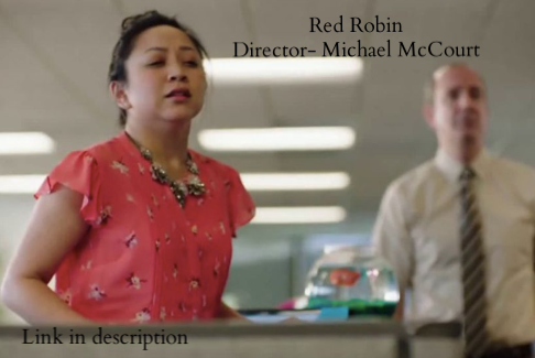 Makeup-  Red Robin , To Go and Catering- Director Michael McCourt
