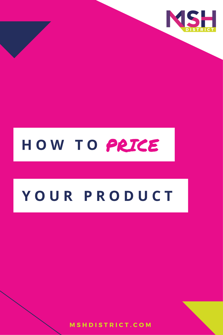 How to Price Your Product . MSH District - Fashion Startup Fund. We know that pricing your product is critical to your success, its the difference between success & failure. We've designed a pricing toolkit that covers everything you need to know and how to get it done.http://www.mshdistrict.com/blog/how-to-price-your-product