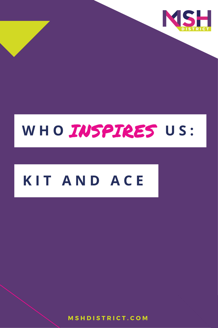 Who Inspires Us: Kit and Ace . MSH District - Fashion Startup Fund. After spending years at Lululemon, they noticed a serious gap in the another market, the luxury apparel industry. They then did what all entrepreneurs do, they correct that gap. Boom, this is Kit and Ace. http://www.mshdistrict.com/blog/who-inspires-us-kit-and-ace
