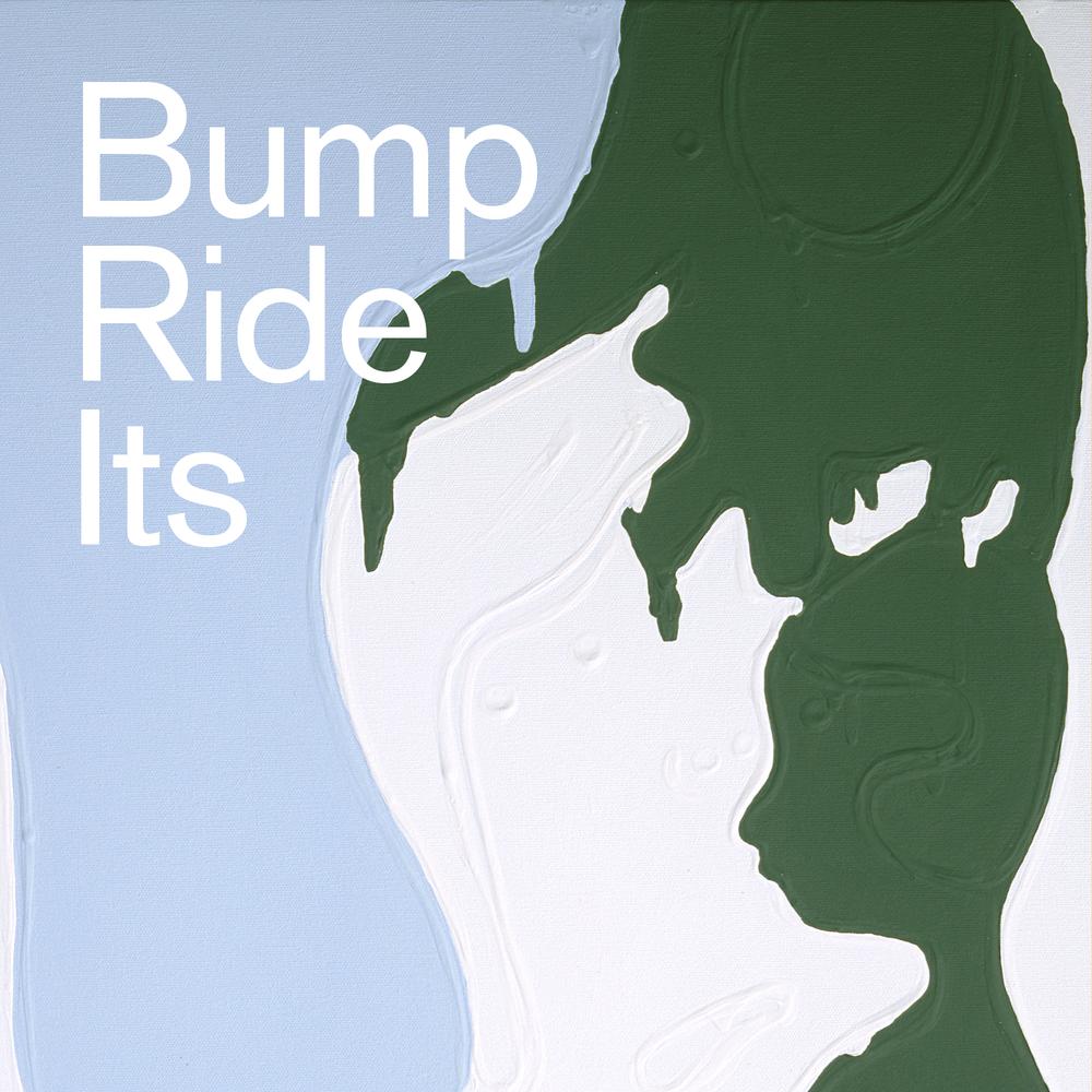 Bump, Ride, Its