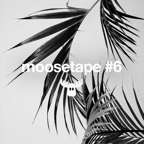 Moosetape #6