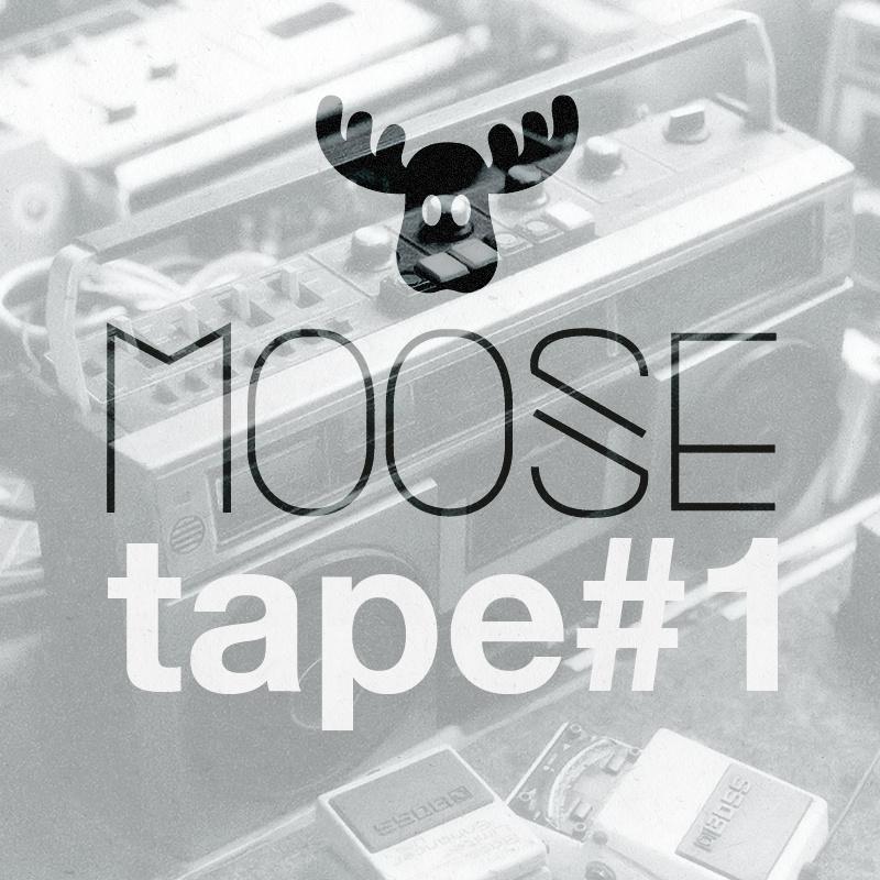 Moosetape #1