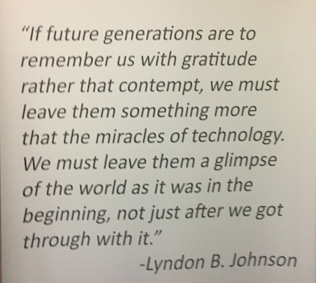 This quote in the visitor's center is worth reading and remembering