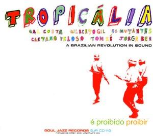 Tropicalia - A Brazilian Revolution in Sound