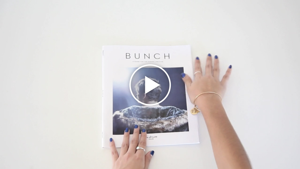 ABOUT | BUNCH Magazine Film by Hunter & Fox