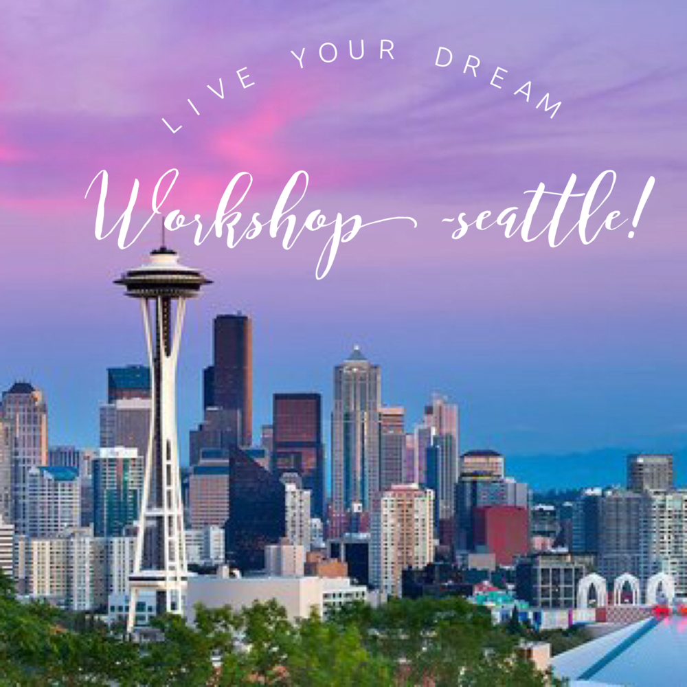 Live Your Dream Workshop Seattle