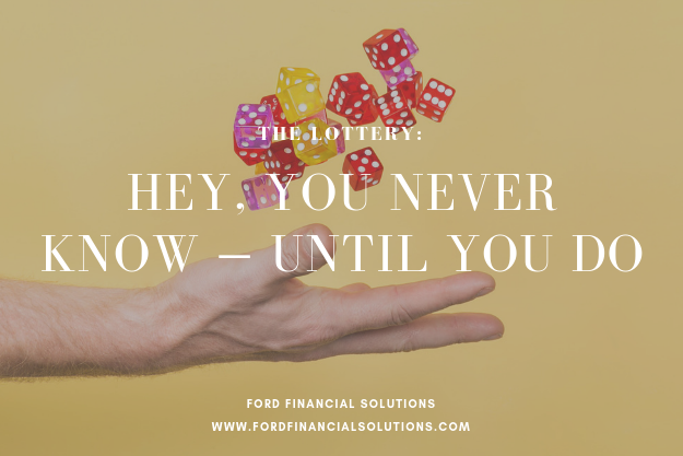 Fiscal Therapy: The Lottery: Hey, You Never Know - Until You Do