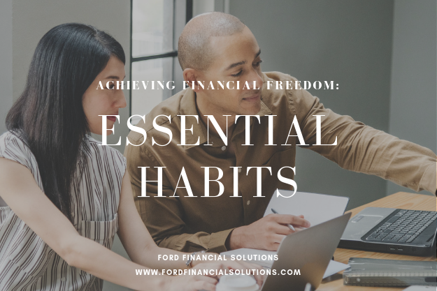 Ford Financial: Achieving Financial Principles: Essential Habits