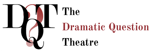 The Dramatic Question Theatre