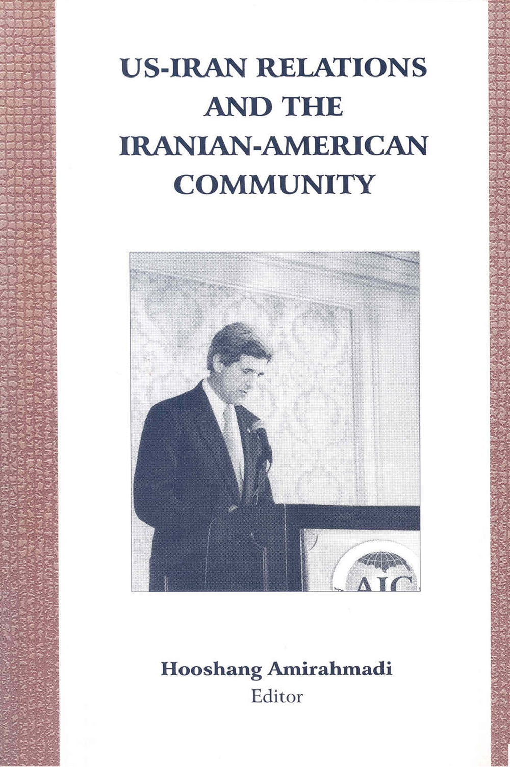 US-Iran Relations And The Iranian-American Community