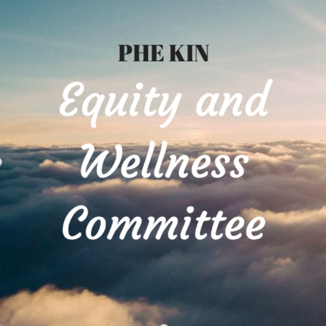 Equity and Wellness - Starting in 2016, the Equity and Wellness Committee is comprised of PHE/KIN students who strive to have their voices heard about prevalent issues on campus and around the world such as mental health, sexual violence, inclusivity, and beyond!Look out for awesome events throughout the year promoting mental health, wellbeing, fitness, as well as resources in and around campus that students can reach out to in their time of need.