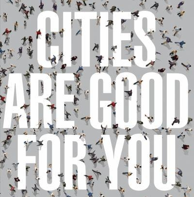 CitiesAreGoodforYou.jpg