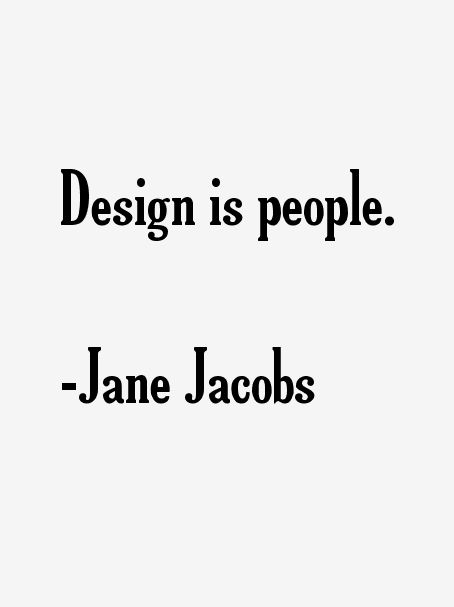 52a2cf33c7b4d5bdc25dbf8b0c06e890--jane-jacobs-quotes-urban-planning.jpg