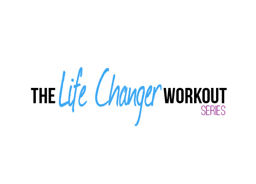 The-Life-Changer-Workout-Series.jpg