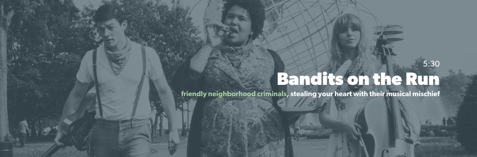 Bandits On The Run | Loft227 | Anna Rooney | Robin Sokoloff