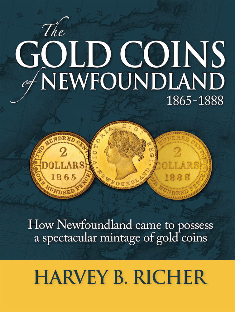 Harvey B. Richer   Gold Coins of Newfoundland, 1865-1888  Boulder Publications (2017)