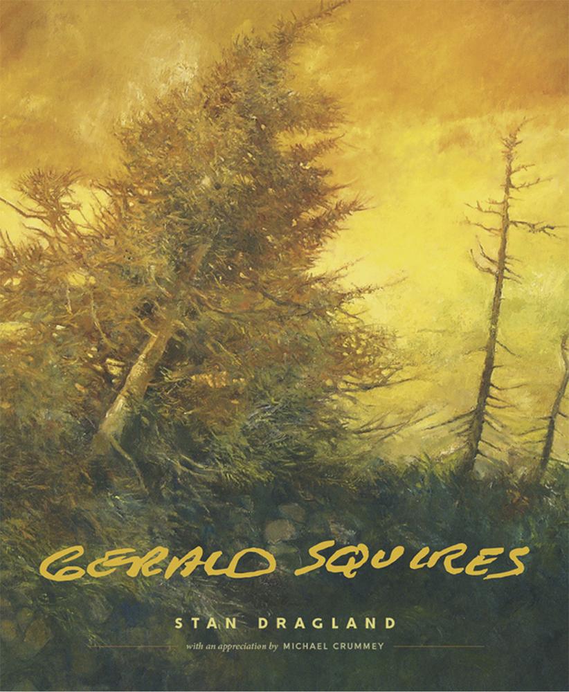 Stan Dragland   Gerald Squires  Pedlar Press (2017)