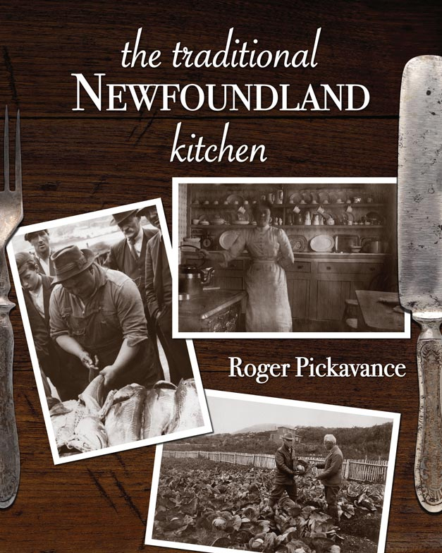 Roger Pickavance   The Traditional Newfoundland Kitchen  Boulder Publications (2017)