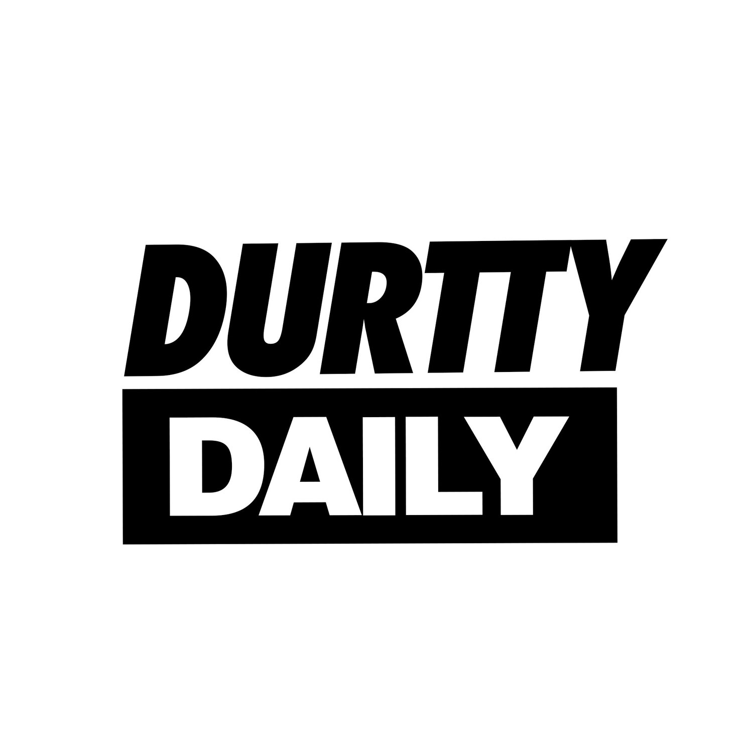 Durtty Daily