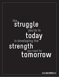 StruggleTodayStrengthTomorrow.png