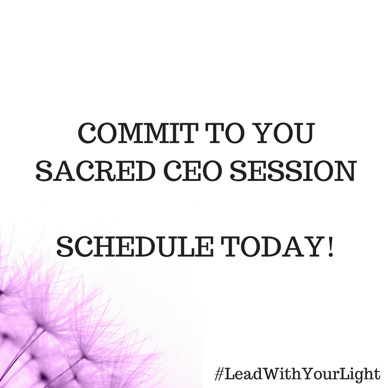 COMPLIMENTARY COMMIT TO YOU SACRED CEO   SESSION  to uncover the #1 thing holding you back and how you can shift it with a soulful strategy to gain momentum in the direction of your dreams and mission as a LightLeader!  Click the Image above to schedule today!