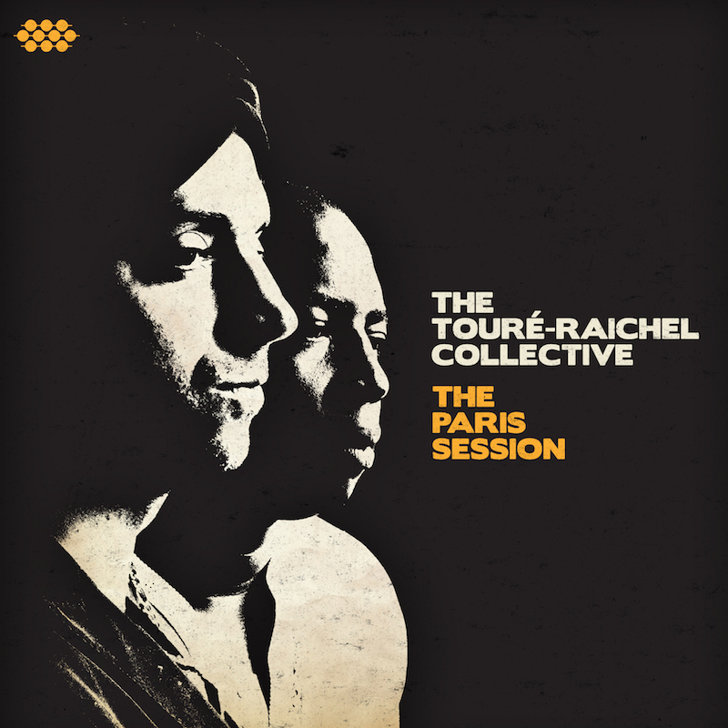 The Touré-Raichel Collective: The Paris Sessions