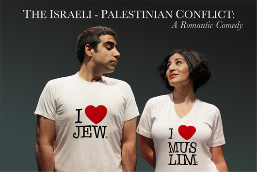 The Israeli - Palestinian Conflicy: A Romantic Comedy. An American show that might just bring peace to the Middle East. The show tracks the notorious Middle Eastern Conflict back to a botched one-night stand at the 1948 Geneva Convention. The newly formed country and the aspiring territory totally had sex, then Israel didn't call, then Palestine got angry, then Israel argued with Palestine's friends, and then some land was occupied…