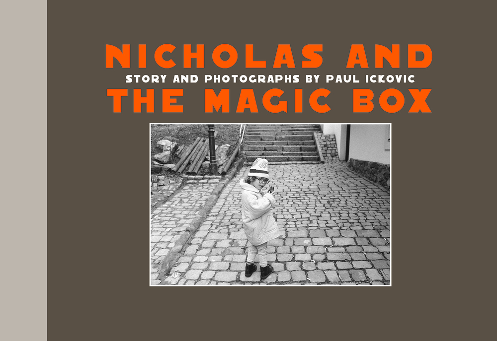 Nicholas and the Magic Box , Story and Photographs by Paul Ickovic