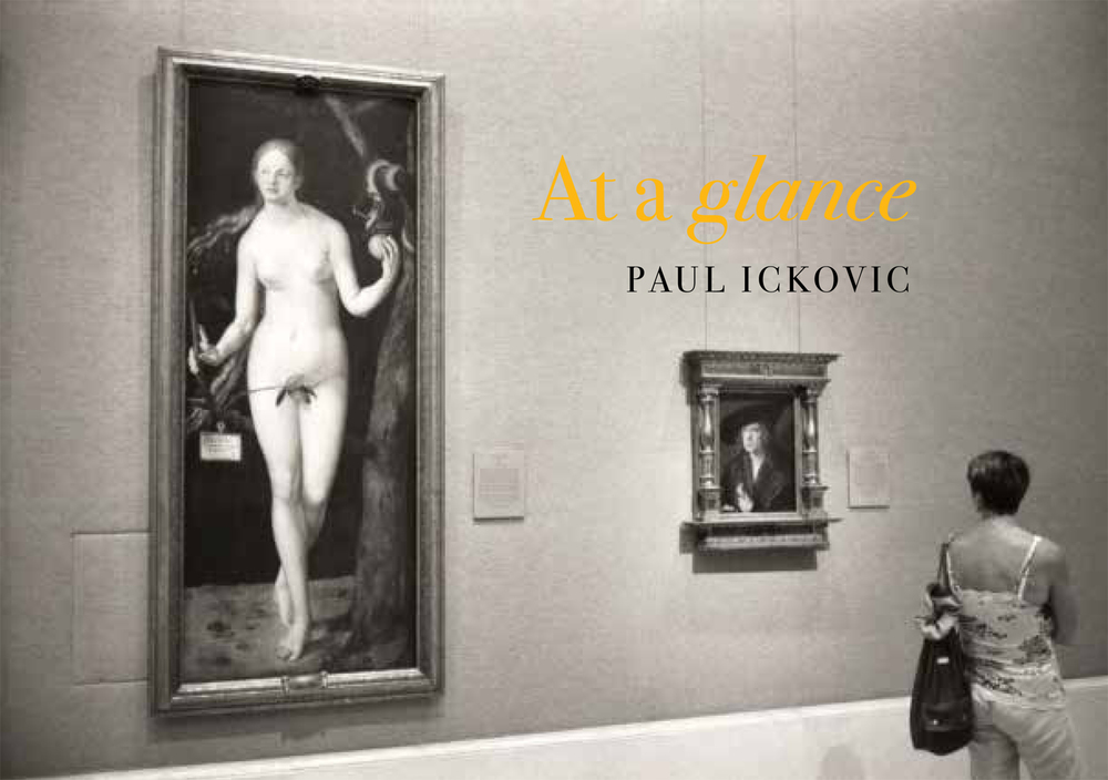 At a glance , photographs and text by Paul Ickovic