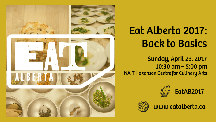 "As April 23 is quickly approaching, we are excited to begin selling tickets for Eat Alberta 2017: Back to Basics on March 7, 2017. Joining in Canada's 150th celebrations, we're going back to learning, sharing and creating the basics of Alberta's favourite foods. The 2017 conference will centre on participants learning to prepare classic Alberta dishes, while learning the cultural and historical story behind the food. We are bringing back local favourite and Eat Alberta founding member, Allan Suddaby of Elm Café to teach participants how to make food ""just like your Baba used to make."" We are welcoming two new chefs, Steve Brochu of Chartier and Shane Chartrand of Sage Restaurant, and a new sponsor, Alberta Chicken Producers, to the Eat Alberta table. This year promises to be an exciting and dynamic lineup that marries the best of modern Alberta with the skills and knowledge of the past. Check out our new Sessions & Presenters page to learn more. Maintaining our focus on connecting Albertans to food knowledge, we are proud to share that Jon Hall will be joining our food family as the 2017 conference keynote speaker. Hall has been immersed in the local Edmonton food scene for over 20 years. Alongside his late wife, Chef Gail Hall, they inspired many Edmontonians with their Seasoned Solutions loft cooking classes and tours. Jon brings to the table an extensive knowledge of Edmonton, and Alberta's diverse culinary history, including cultural influences and community importance. We hope you join us on April 23, so starting tomorrow, head to Eventbrite to purchase your tickets."